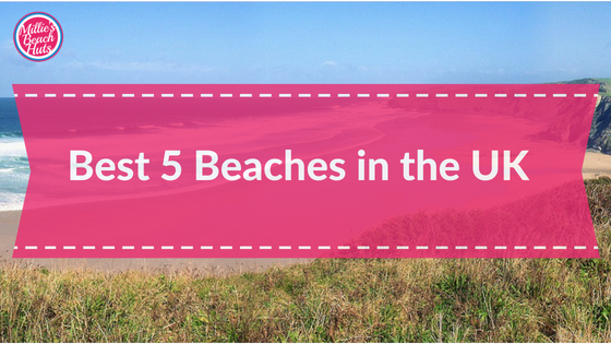 Best 5 Beaches in the UK