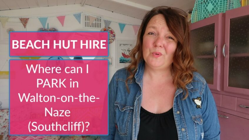 Where Can I Park when Hiring a Beach Hut in Walton-on-the-Naze (Southcliff), Essex?